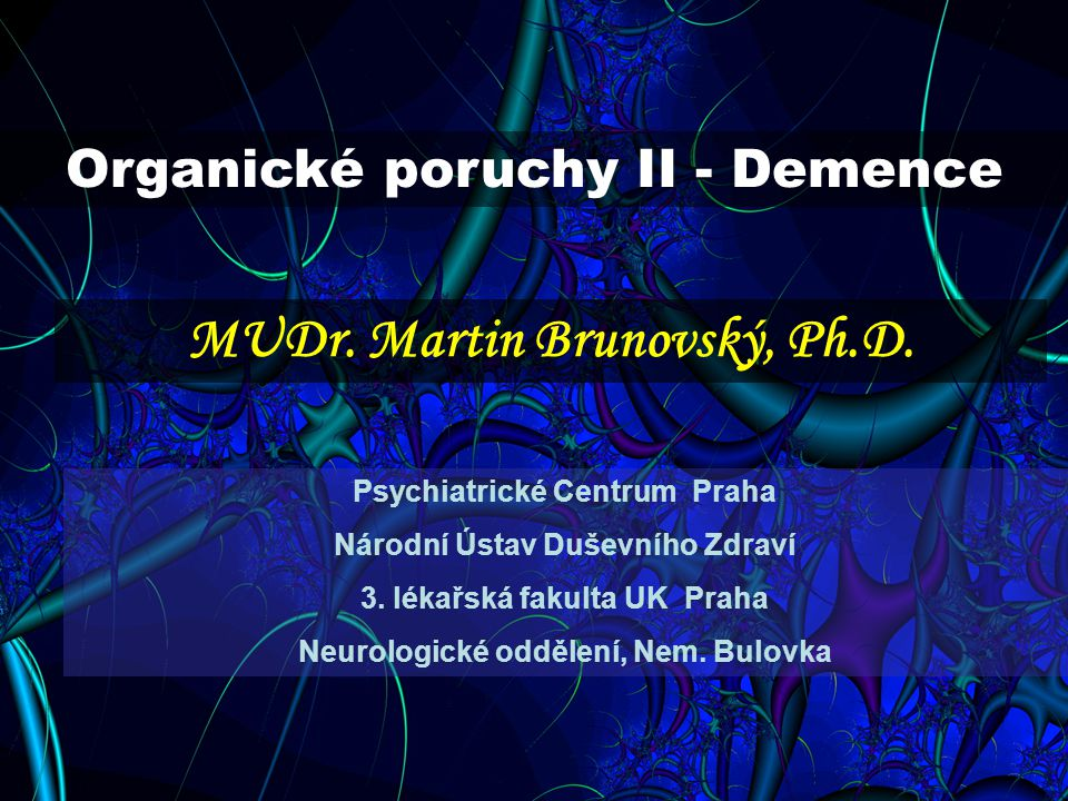 F00 92 Demence: Alzheimerova, vaskulární, demence klasifikované jinde F04 Organický amnestický syndrom, nezpůsobený alkoholem či jinými psychoaktivními látkami F05 Delirium, nezpůsobené alkoholem či jinými psychoaktivními látkami F06 Jiné duševní poruchy vznikající na základě onemocnění či dysfunkce mozku, či celkového onemocnění F06.0 Organická hallucinosa F06.1 Organická katatonní p.