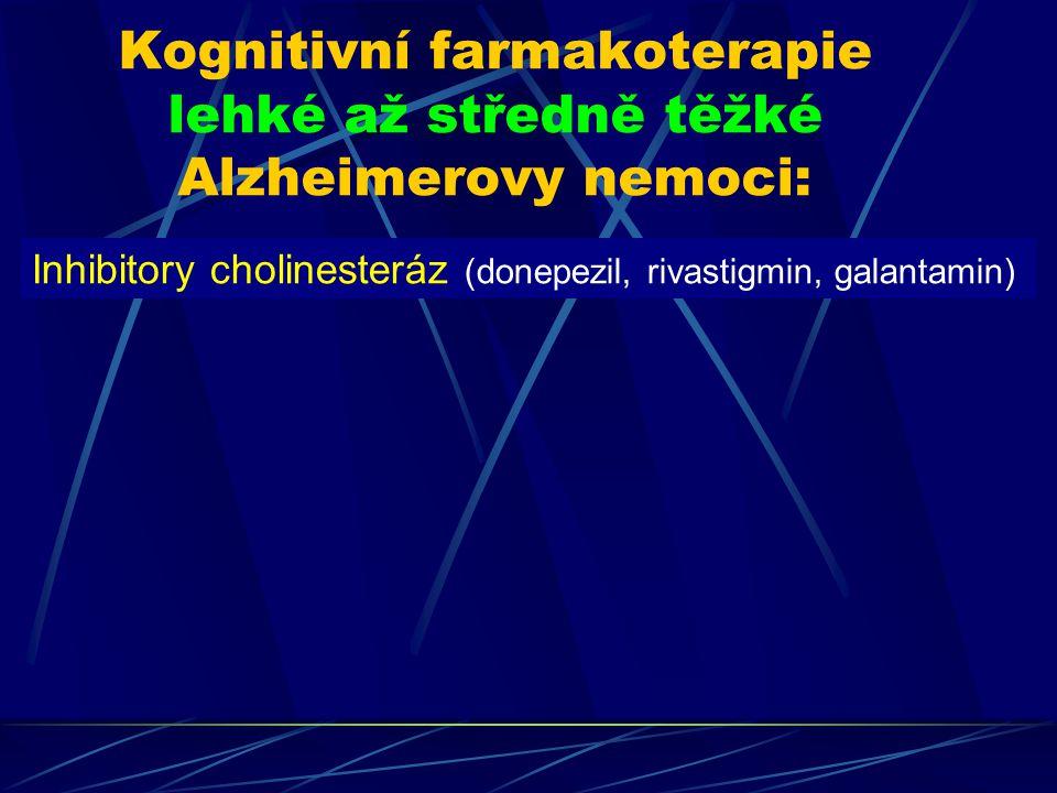 Kognitivní farmakoterapie lehké až středně těžké Alzheimerovy nemoci: Inhibitory cholinesteráz (donepezil, rivastigmin, galantamin)