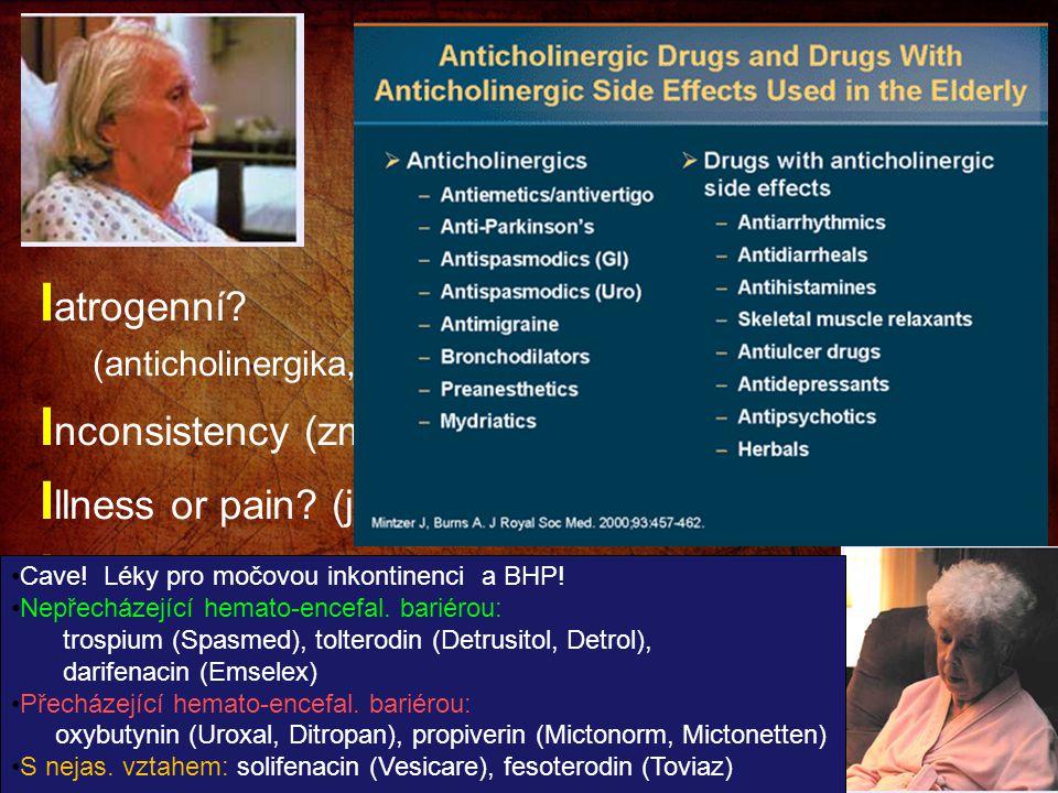 """Pět """"i"""" při diagnostice kognitivních a behaviorálních poruch u starších nemocných I atrogenní? (anticholinergika, BZD, digitalis, diuretika…) I nconsi"""