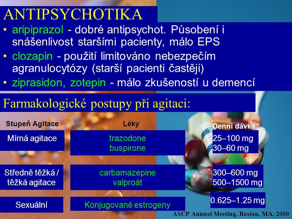 aripiprazol - dobré antipsychot. Působení i snášenlivost staršími pacienty, málo EPS clozapin - použití limitováno nebezpečím agranulocytózy (starší p