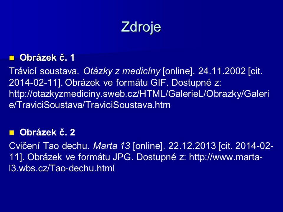 Zdroje Obrázek č. 1 Obrázek č. 1 Trávicí soustava. Otázky z medicíny [online]. 24.11.2002 [cit. 2014-02-11]. Obrázek ve formátu GIF. Dostupné z: http: