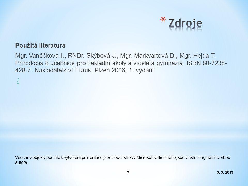 3. 3. 2013 7 Použitá literatura Mgr. Vaněčková I., RNDr.