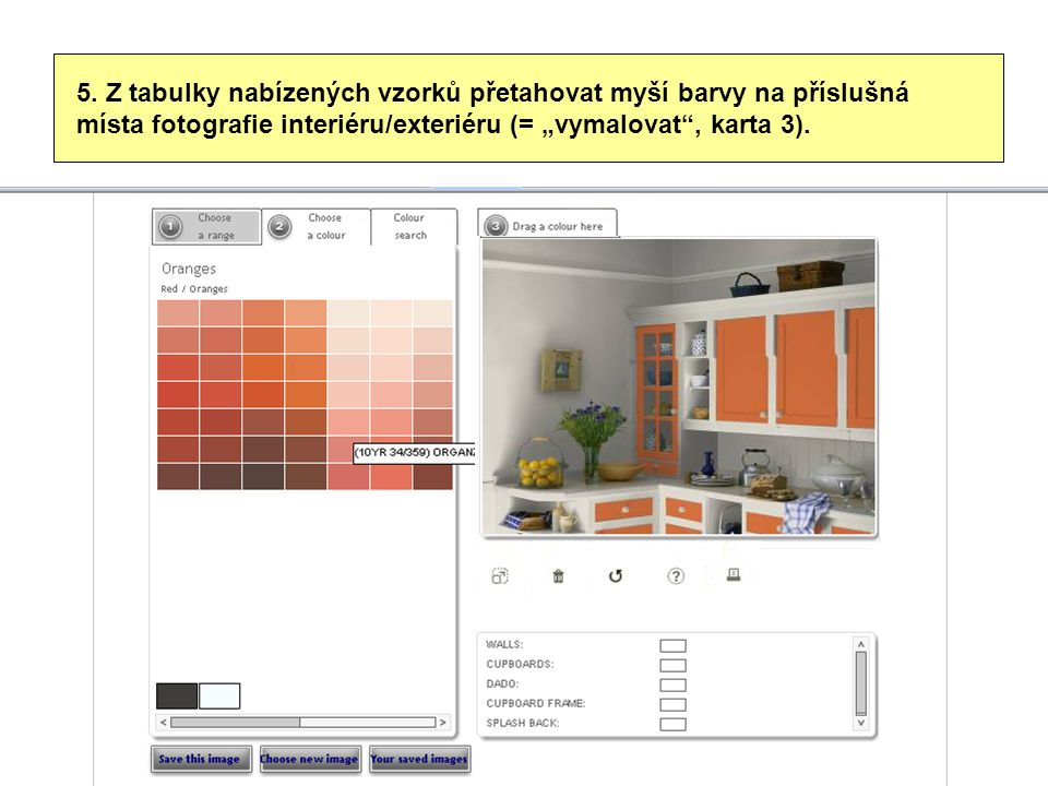 """5. Z tabulky nabízených vzorků přetahovat myší barvy na příslušná místa fotografie interiéru/exteriéru (= """"vymalovat"""", karta 3)."""