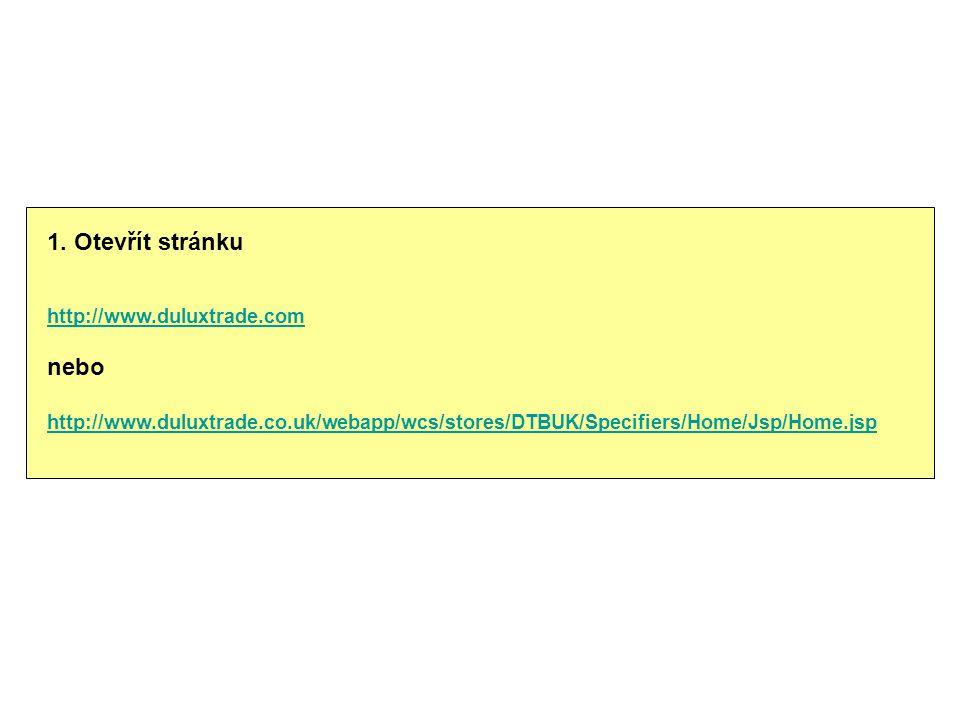 1. Otevřít stránku http://www.duluxtrade.com nebo http://www.duluxtrade.co.uk/webapp/wcs/stores/DTBUK/Specifiers/Home/Jsp/Home.jsp