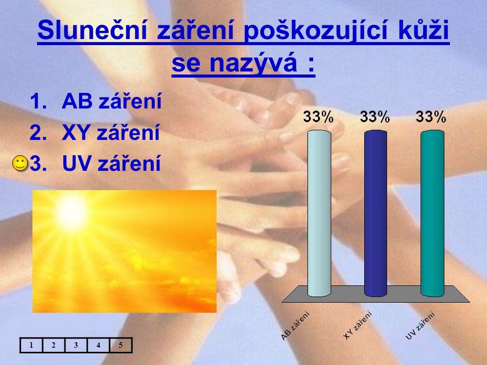 Sluneční záření poškozující kůži se nazývá : 1.AB záření 2.XY záření 3.UV záření 12345