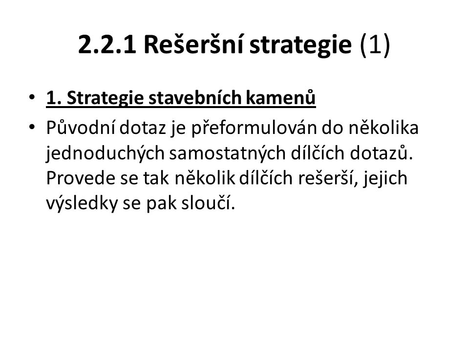 2.2.1 Rešeršní strategie (2) 2.