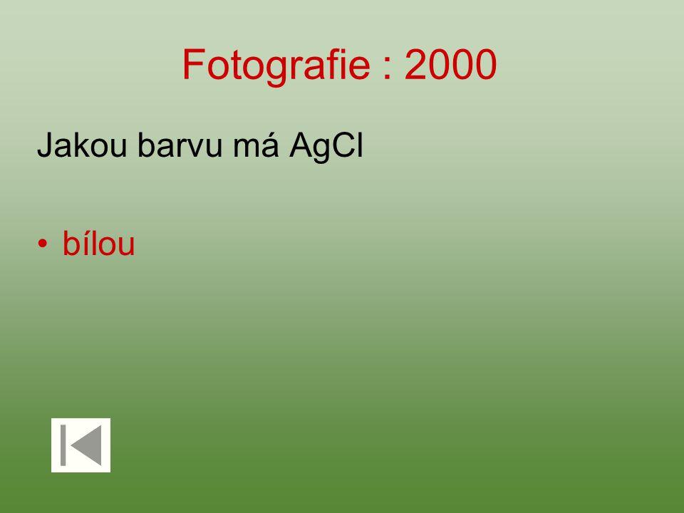 Fotografie : 2000 Jakou barvu má AgCl bílou