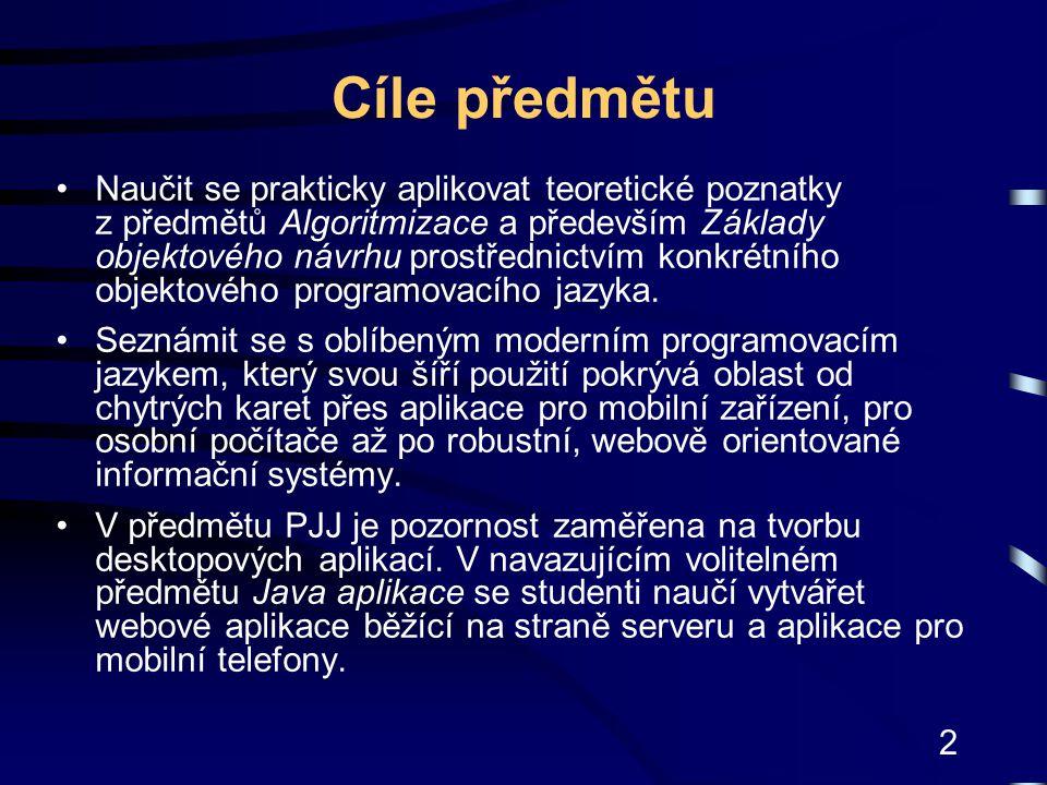 13 Java – jazyk objektově orientovaný Známé výhody OO programovacích jazyků, např.