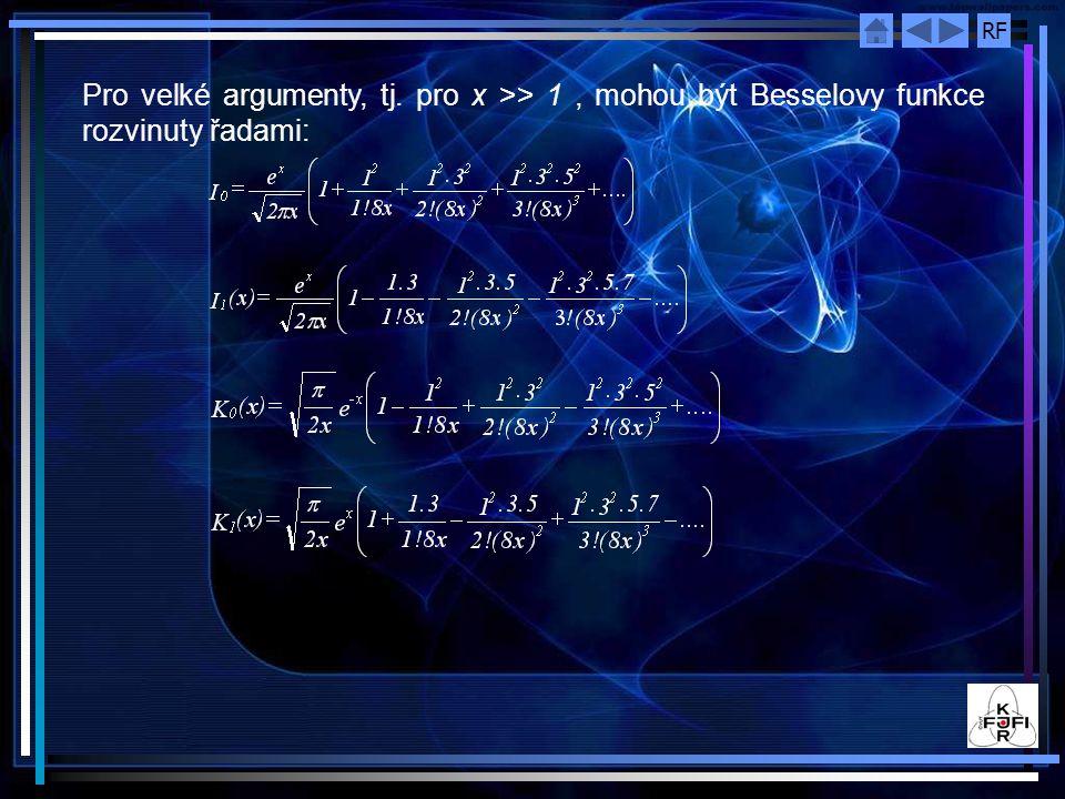 RF Pro velké argumenty, tj. pro x >> 1, mohou být Besselovy funkce rozvinuty řadami: