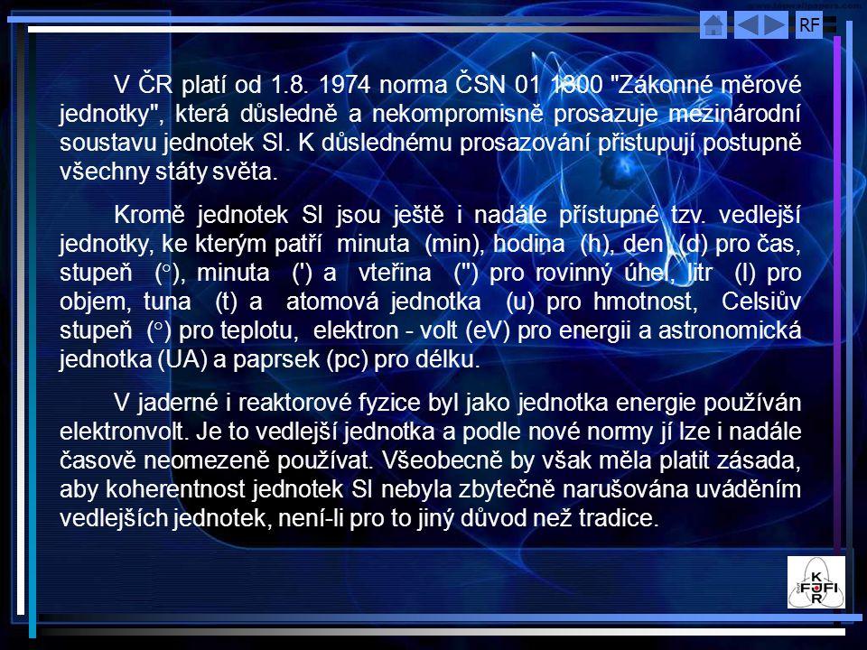 RF V ČR platí od 1.8.