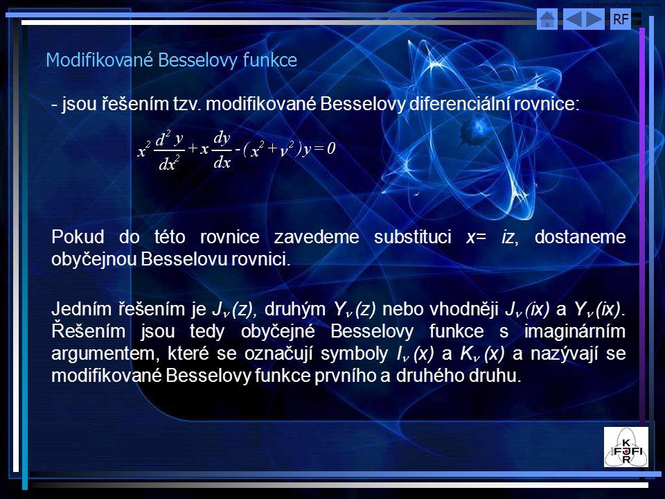 RF Modifikované Besselovy funkce - jsou řešením tzv.