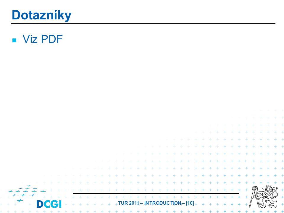 TUR 2011 – INTRODUCTION – [10] Dotazníky Viz PDF