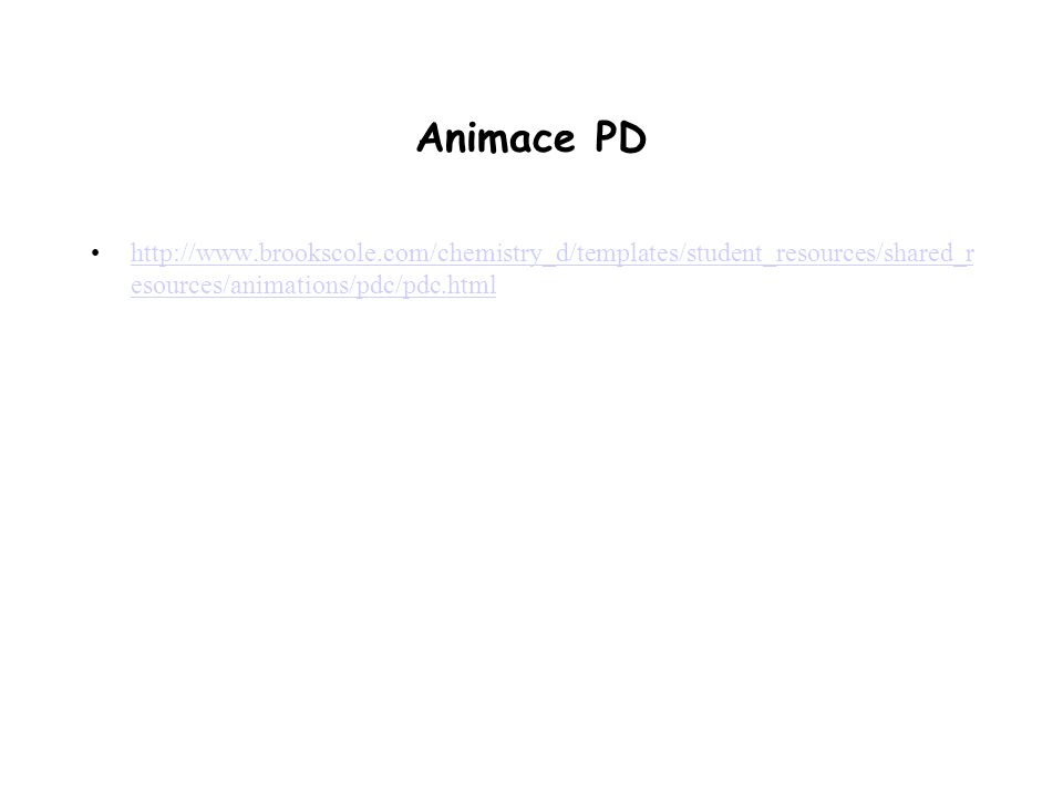 Animace PD http://www.brookscole.com/chemistry_d/templates/student_resources/shared_r esources/animations/pdc/pdc.htmlhttp://www.brookscole.com/chemis