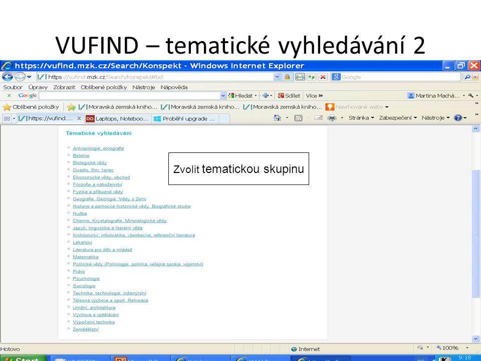 VUFIND – tematické vyhledávání 2 Zvolit tematickou skupinu