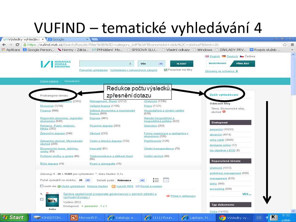 VUFIND – tematické vyhledávání 4 Redukce počtu výsledků, zpřesnění dotazu