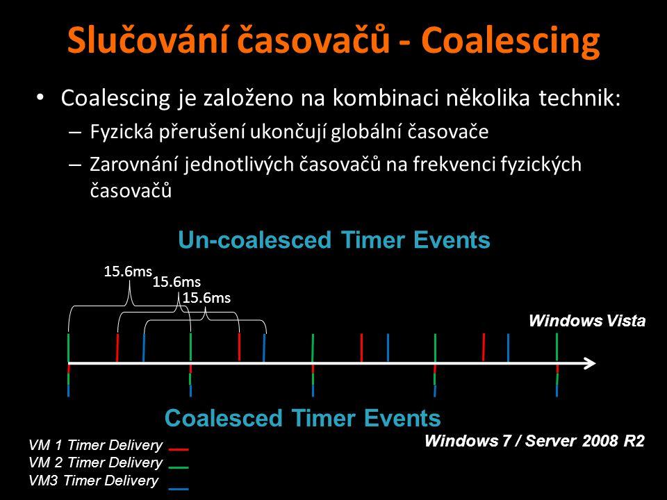 Slučování časovačů - Coalescing Coalescing je založeno na kombinaci několika technik: – Fyzická přerušení ukončují globální časovače – Zarovnání jedno