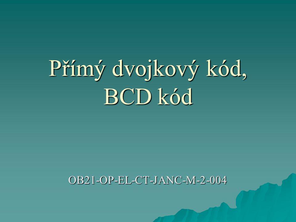 Přímý dvojkový kód, BCD kód OB21-OP-EL-CT-JANC-M-2-004