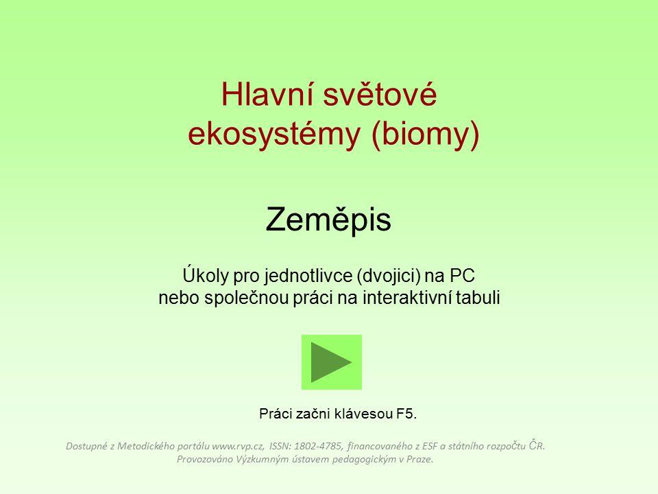 Zeměpis Úkoly pro jednotlivce (dvojici) na PC nebo společnou práci na interaktivní tabuli Dostupné z Metodického portálu www.rvp.cz, ISSN: 1802-4785,