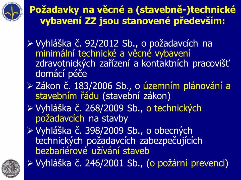 Požadavky na věcné a (stavebně-)technické vybavení ZZ jsou stanovené především:  Vyhláška č. 92/2012 Sb., o požadavcích na minimální technické a věcn
