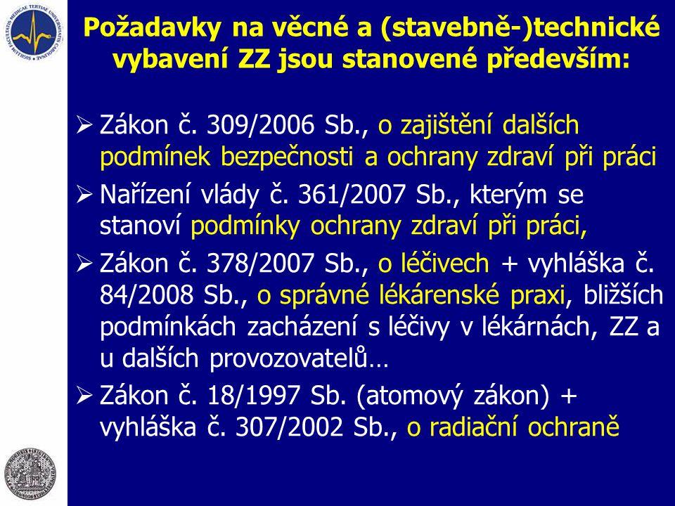 Požadavky na věcné a (stavebně-)technické vybavení ZZ jsou stanovené především:  Zákon č. 309/2006 Sb., o zajištění dalších podmínek bezpečnosti a oc