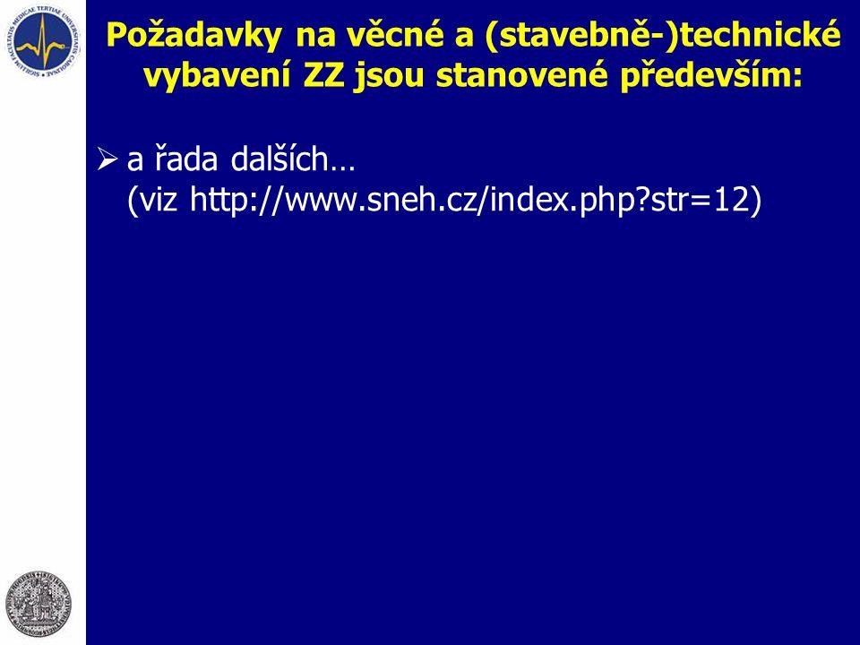 Požadavky na věcné a (stavebně-)technické vybavení ZZ jsou stanovené především:  a řada dalších… (viz http://www.sneh.cz/index.php?str=12)