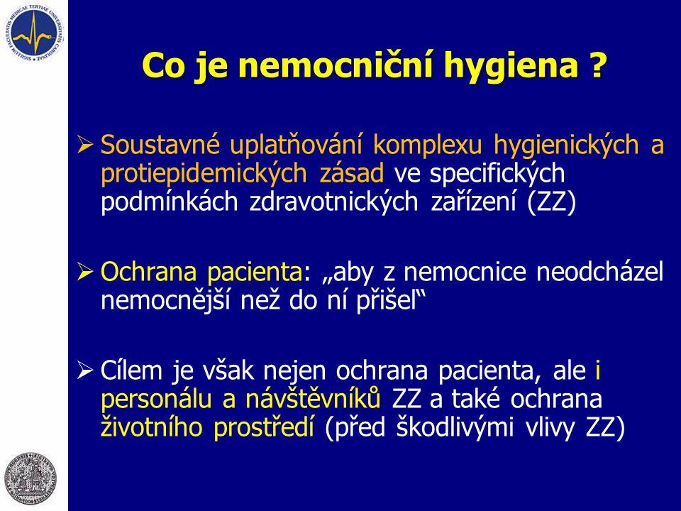 Epidemiologie nozokomiálních nákaz  V ČR není v současné době žádný věrohodný (centrální) zdroj informací o výskytu NN, přestože šetření a evidence NN je dané zákonem o ochraně veřejného zdraví.