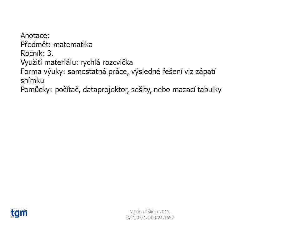Moderní škola 2011, CZ.1.07/1.4.00/21.1692 Najdi k výsledku odpovídající písmeno a splň, co vyjde v tajence.