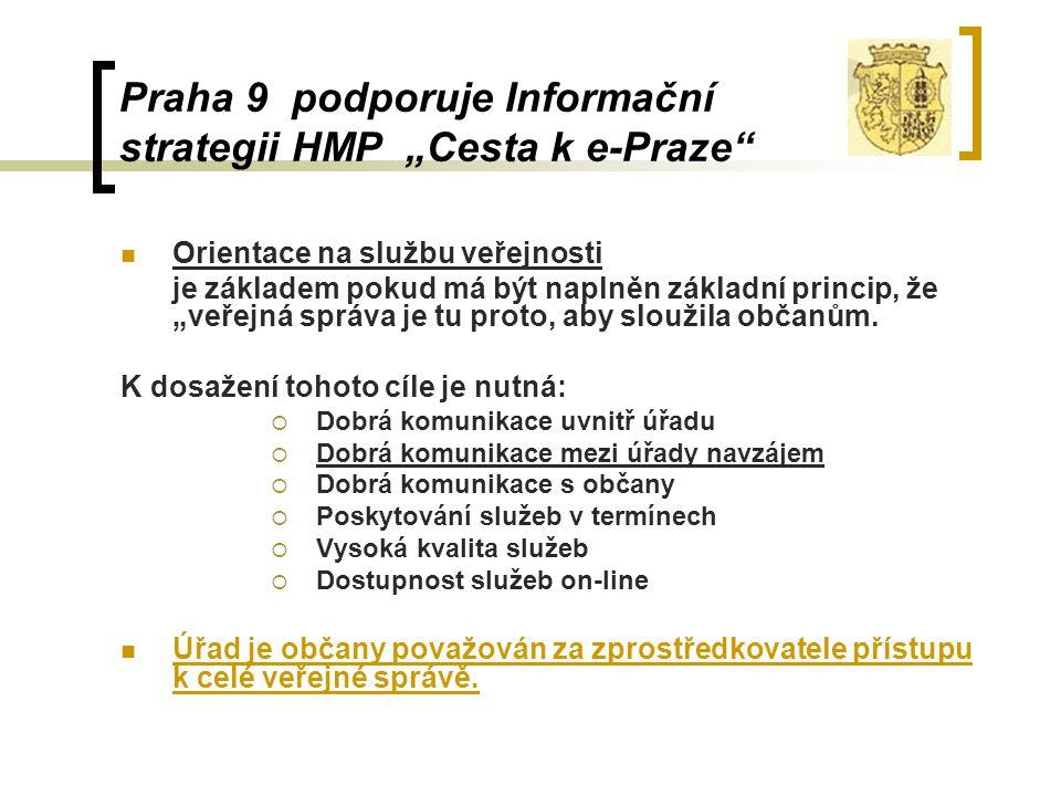 """Praha 9 podporuje Informační strategii HMP """"Cesta k e-Praze"""" Orientace na službu veřejnosti je základem pokud má být naplněn základní princip, že """"veř"""