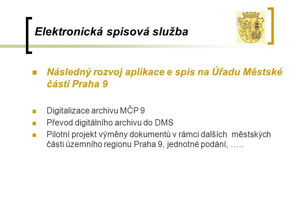 Elektronická spisová služba Následný rozvoj aplikace e spis na Úřadu Městské části Praha 9 Digitalizace archivu MČP 9 Převod digitálního archivu do DM