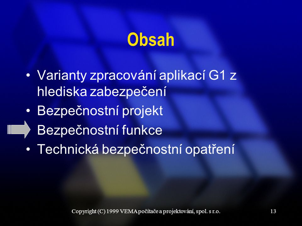 Copyright (C) 1999 VEMA počítače a projektování, spol.