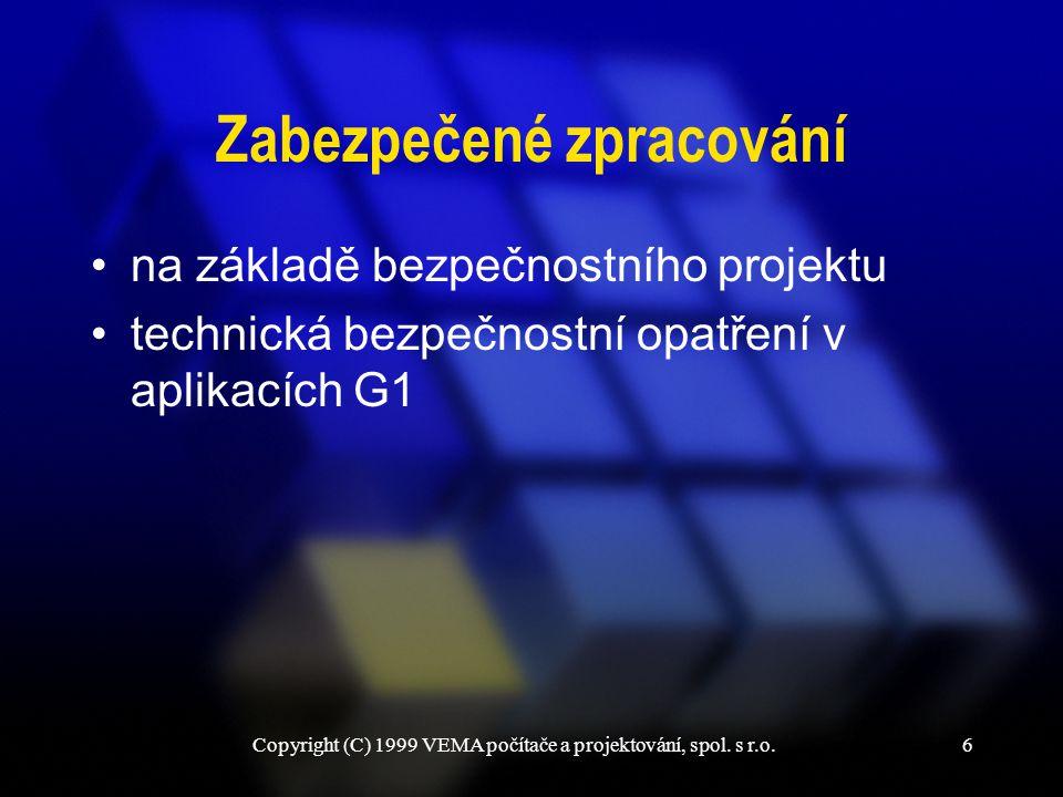 Copyright (C) 1999 VEMA počítače a projektování, spol. s r.o.27 Zabezpečený logový soubor