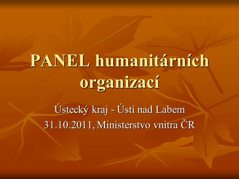 PANEL humanitárních organizací Ústecký kraj - Ústí nad Labem 31.10.2011, Ministerstvo vnitra ČR