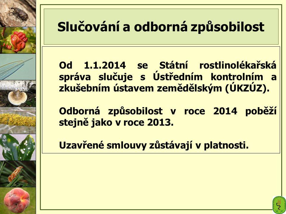 Slučování a odborná způsobilost Od 1.1.2014 se Státní rostlinolékařská správa slučuje s Ústředním kontrolním a zkušebním ústavem zemědělským (ÚKZÚZ).