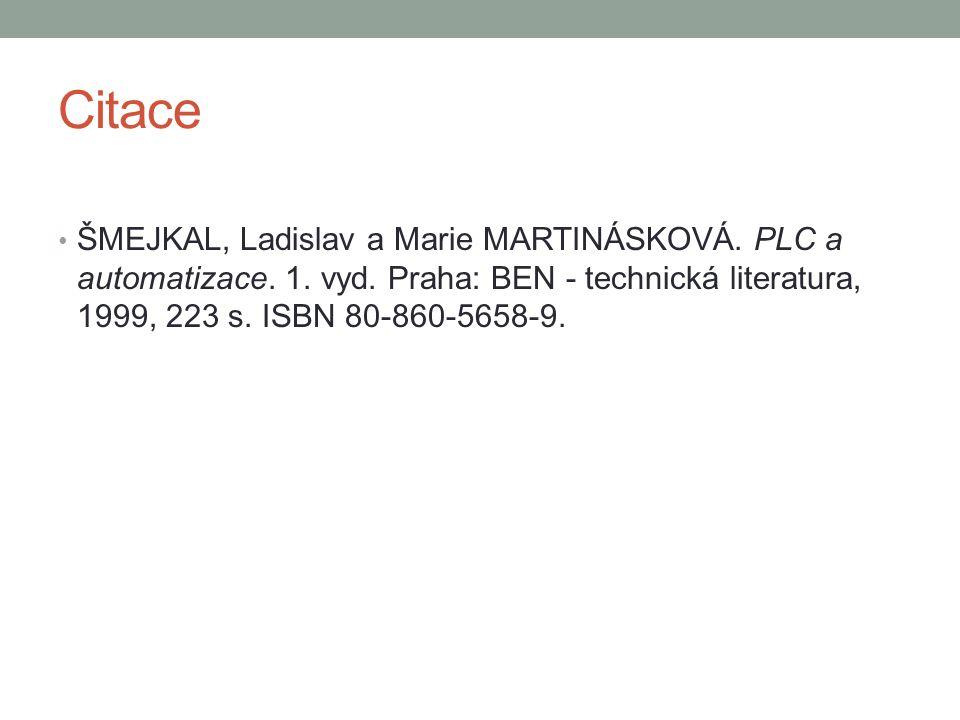 Citace ŠMEJKAL, Ladislav a Marie MARTINÁSKOVÁ. PLC a automatizace.
