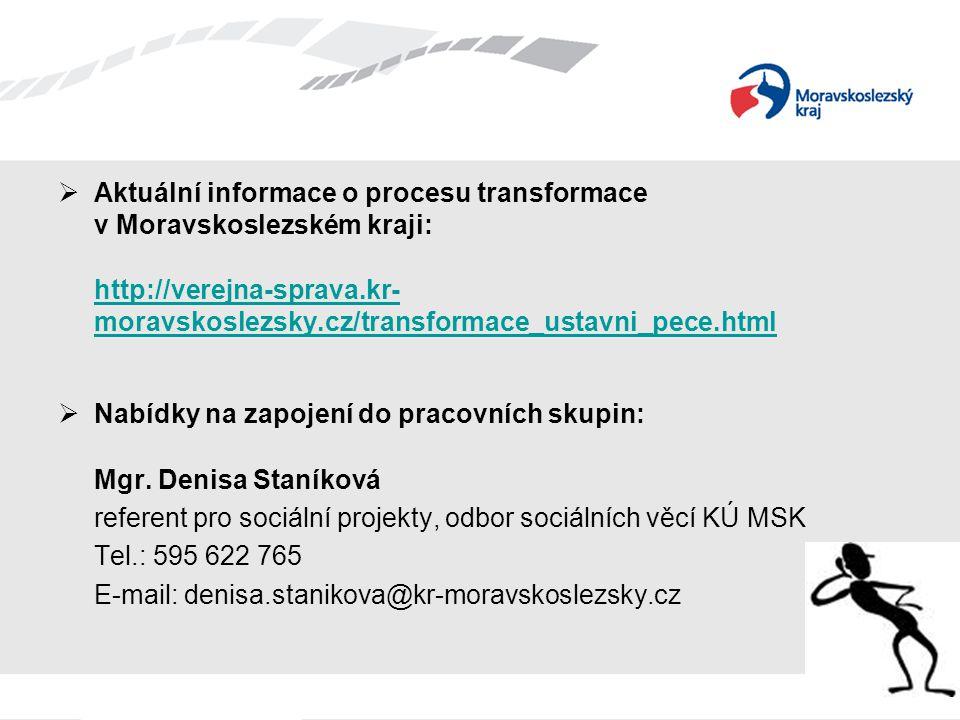  Aktuální informace o procesu transformace v Moravskoslezském kraji: http://verejna-sprava.kr- moravskoslezsky.cz/transformace_ustavni_pece.html  Na
