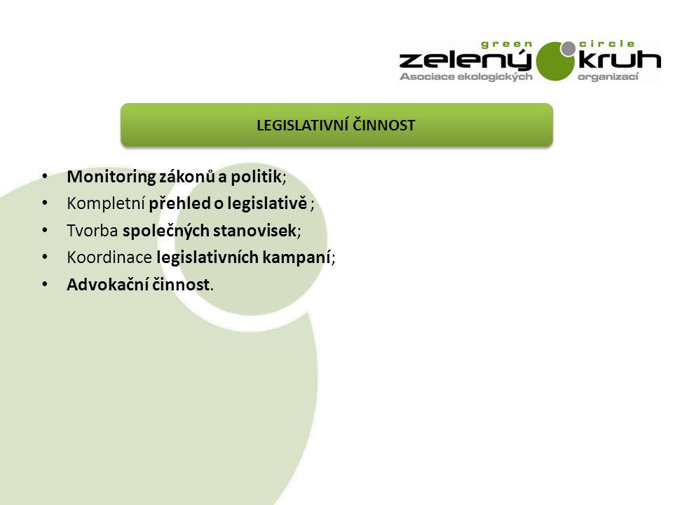 Monitoring zákonů a politik; Kompletní přehled o legislativě ; Tvorba společných stanovisek; Koordinace legislativních kampaní; Advokační činnost.