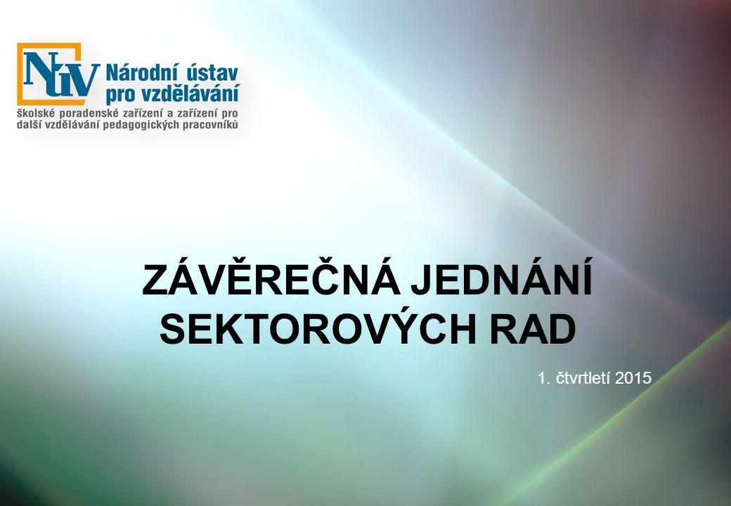 ZÁVĚREČNÁ JEDNÁNÍ SEKTOROVÝCH RAD 1. čtvrtletí 2015