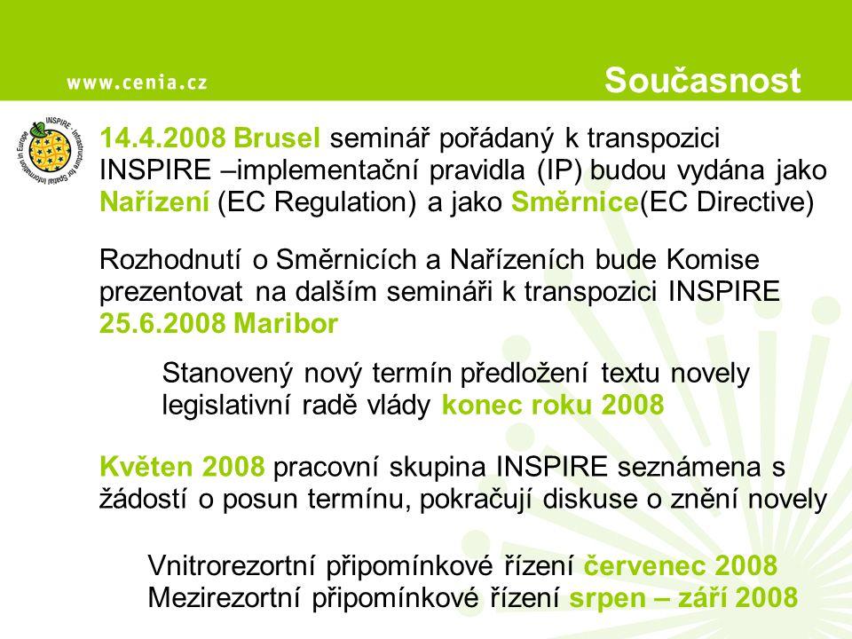 Současnost 14.4.2008 Brusel seminář pořádaný k transpozici INSPIRE –implementační pravidla (IP) budou vydána jako Nařízení (EC Regulation) a jako Směrnice(EC Directive) Rozhodnutí o Směrnicích a Nařízeních bude Komise prezentovat na dalším semináři k transpozici INSPIRE 25.6.2008 Maribor Stanovený nový termín předložení textu novely legislativní radě vlády konec roku 2008 Květen 2008 pracovní skupina INSPIRE seznámena s žádostí o posun termínu, pokračují diskuse o znění novely Vnitrorezortní připomínkové řízení červenec 2008 Mezirezortní připomínkové řízení srpen – září 2008