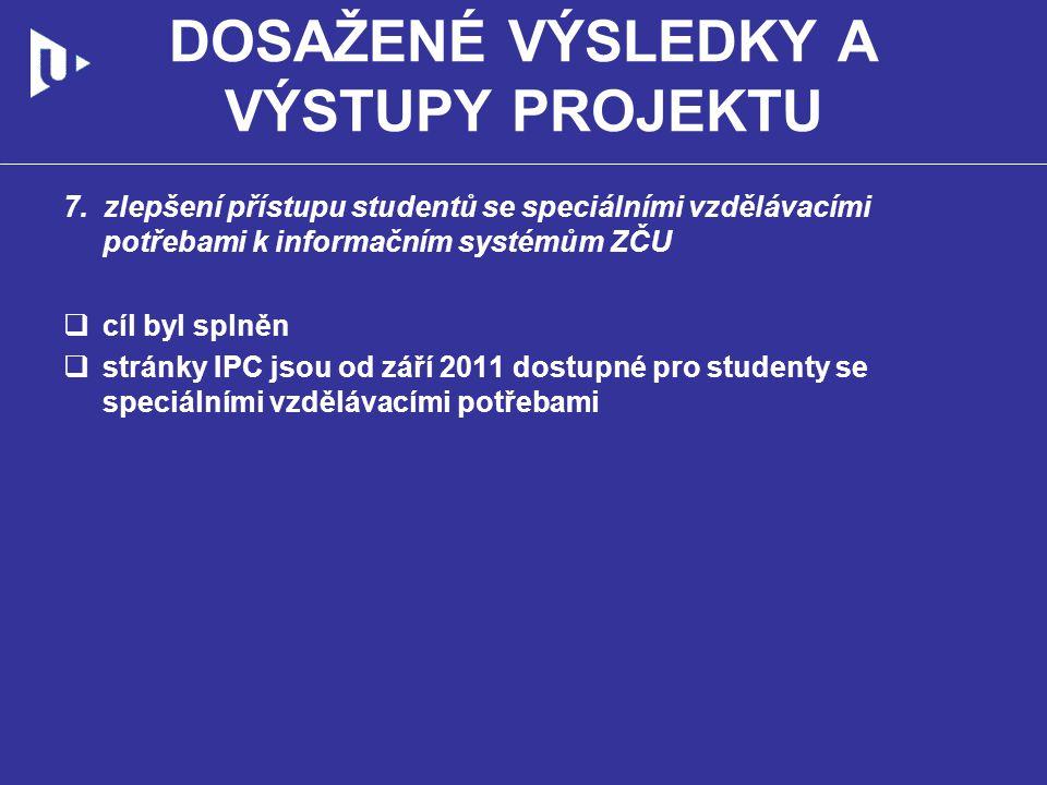 DOSAŽENÉ VÝSLEDKY A VÝSTUPY PROJEKTU 7.
