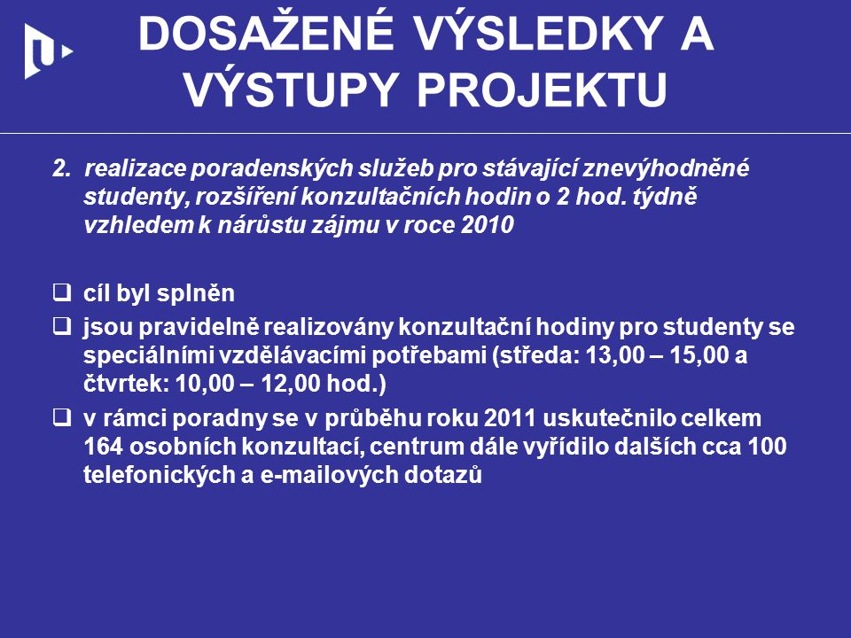 DOSAŽENÉ VÝSLEDKY A VÝSTUPY PROJEKTU 3.