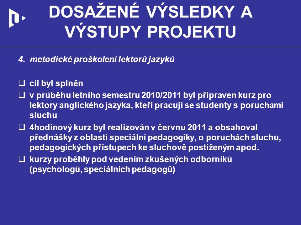 DOSAŽENÉ VÝSLEDKY A VÝSTUPY PROJEKTU 4.