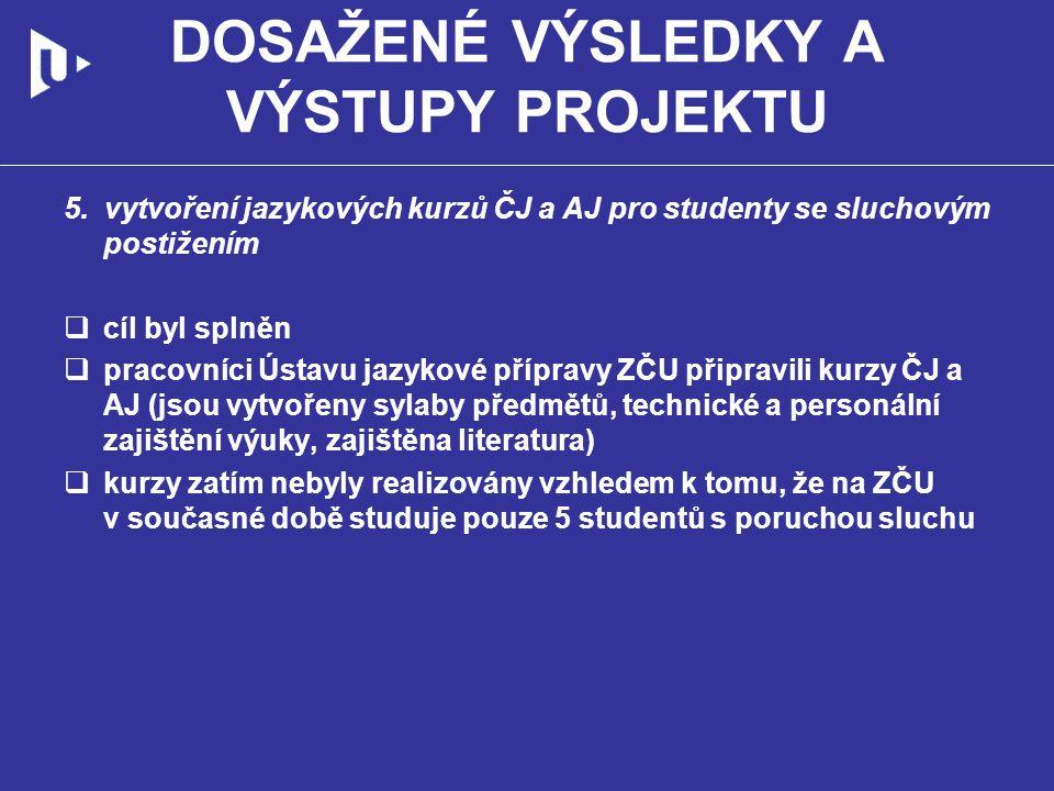 DOSAŽENÉ VÝSLEDKY A VÝSTUPY PROJEKTU 6.