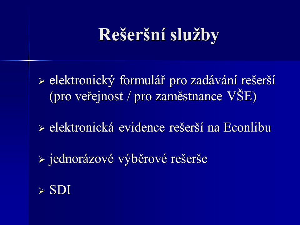 Rešeršní služby  elektronický formulář pro zadávání rešerší (pro veřejnost / pro zaměstnance VŠE)  elektronická evidence rešerší na Econlibu  jedno