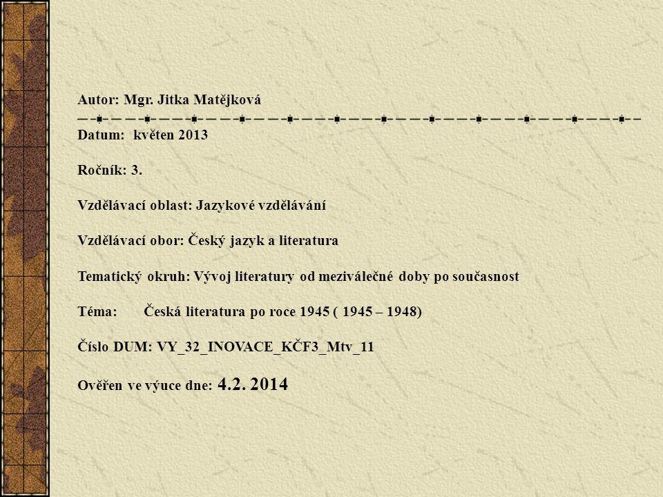 Autor: Mgr. Jitka Matějková Datum: květen 2013 Ročník: 3. Vzdělávací oblast: Jazykové vzdělávání Vzdělávací obor: Český jazyk a literatura Tematický o