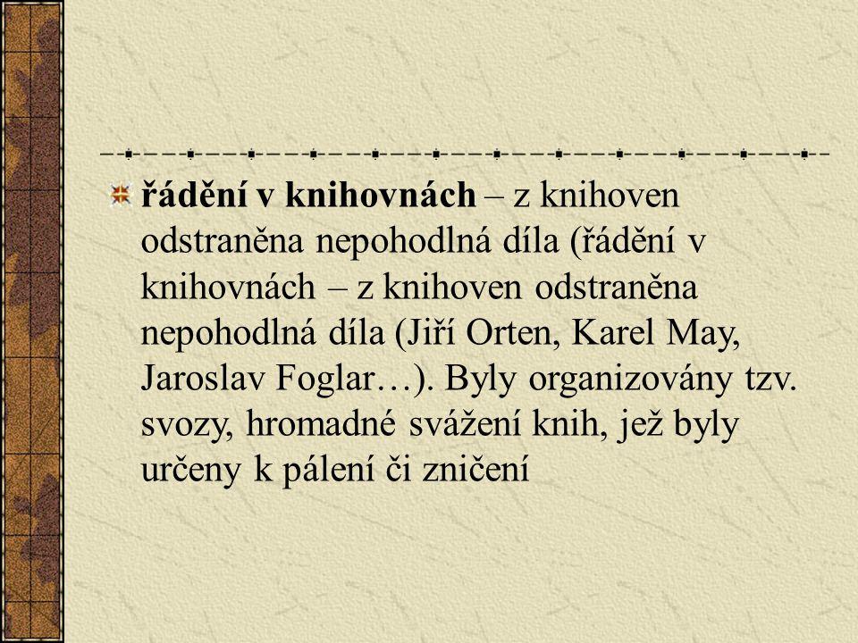 řádění v knihovnách – z knihoven odstraněna nepohodlná díla (řádění v knihovnách – z knihoven odstraněna nepohodlná díla (Jiří Orten, Karel May, Jaroslav Foglar…).