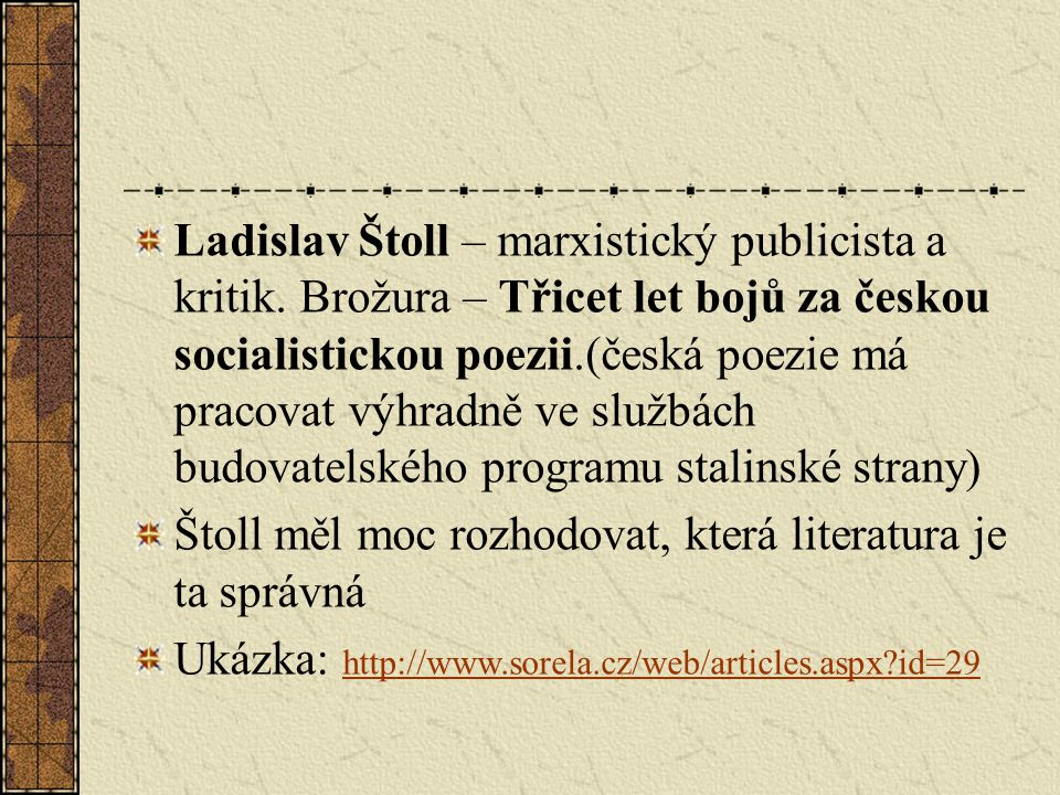 Ladislav Štoll – marxistický publicista a kritik.
