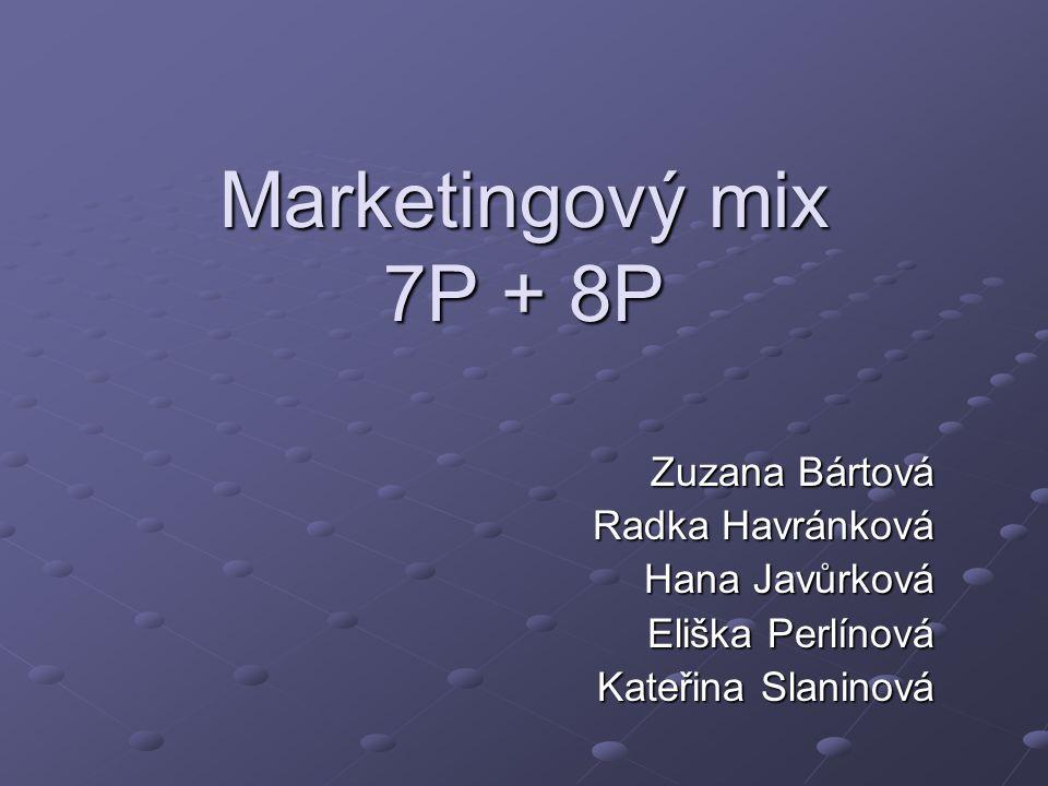 Marketingový mix 7P + 8P Zuzana Bártová Radka Havránková Hana Javůrková Hana Javůrková Eliška Perlínová Kateřina Slaninová