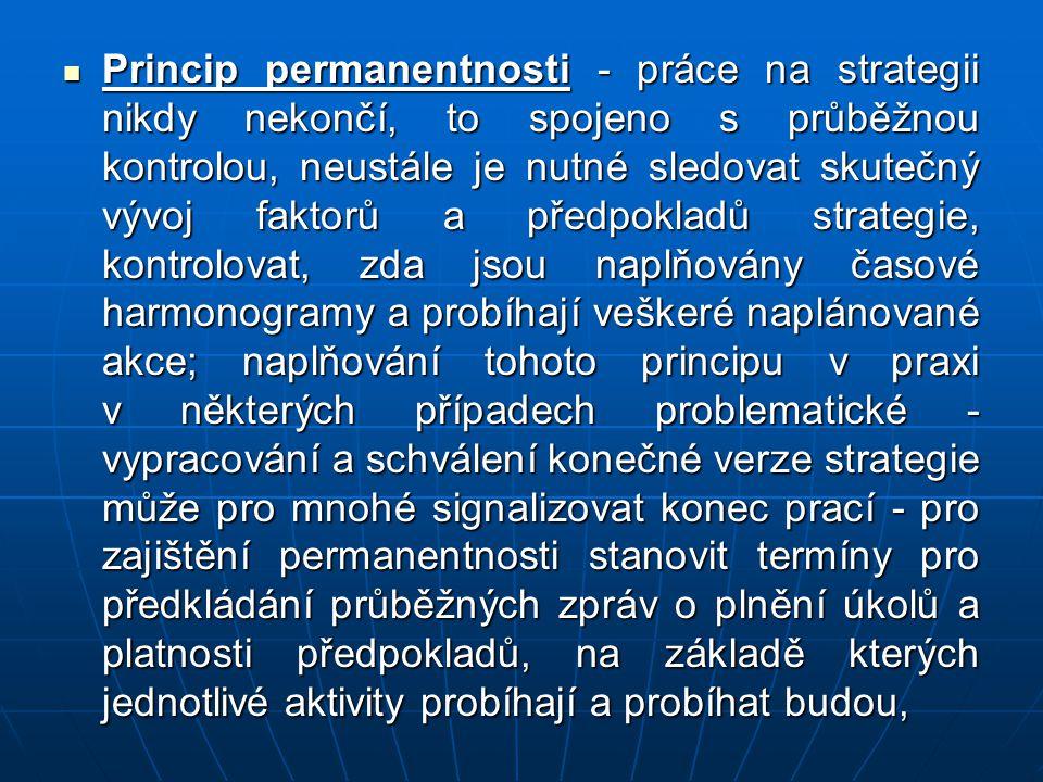 Princip permanentnosti - práce na strategii nikdy nekončí, to spojeno s průběžnou kontrolou, neustále je nutné sledovat skutečný vývoj faktorů a předp