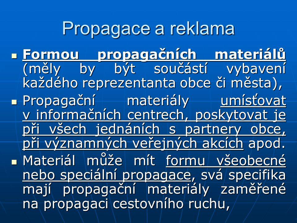 Propagace a reklama Formou propagačních materiálů (měly by být součástí vybavení každého reprezentanta obce či města), Formou propagačních materiálů (
