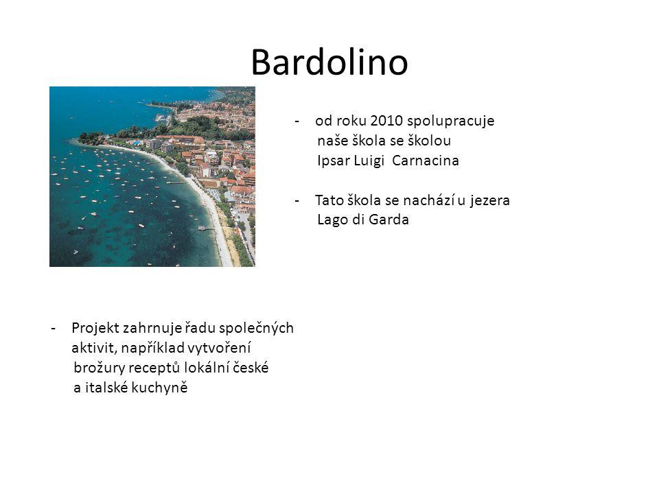 Bardolino -od roku 2010 spolupracuje naše škola se školou Ipsar Luigi Carnacina -Tato škola se nachází u jezera Lago di Garda -Projekt zahrnuje řadu společných aktivit, například vytvoření brožury receptů lokální české a italské kuchyně
